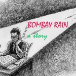Bombay Rain, Part I